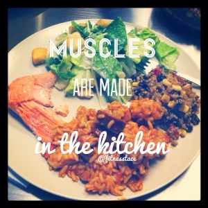 Muscles are made in the kitchen, not the gym!