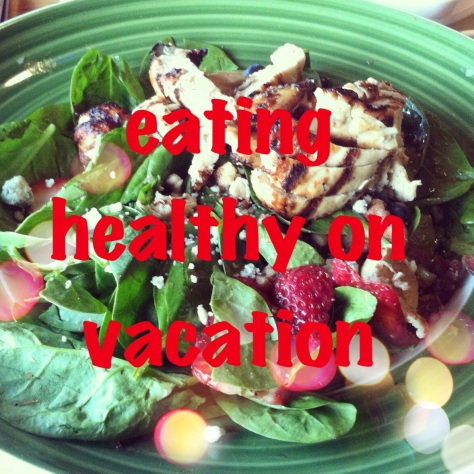 Eating healthy on vacation